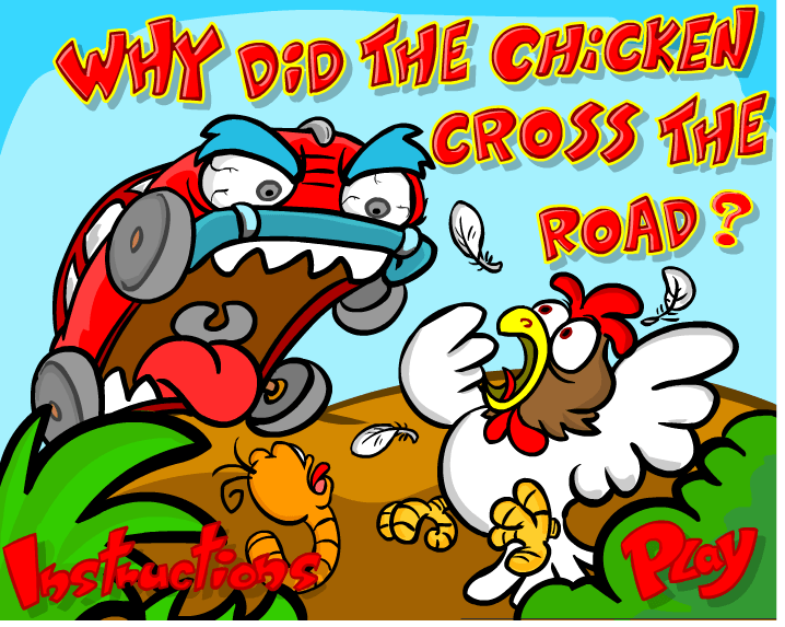 Why did the chicken cross the road game
